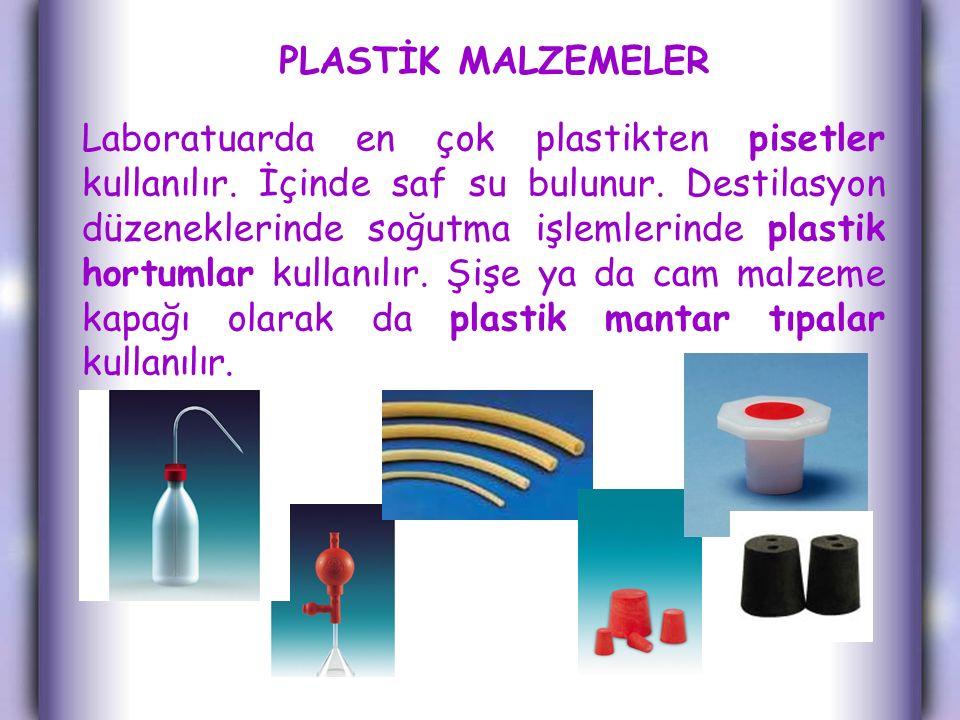 PLASTİK MALZEMELER Laboratuarda en çok plastikten pisetler kullanılır. İçinde saf su bulunur. Destilasyon düzeneklerinde soğutma işlemlerinde plastik