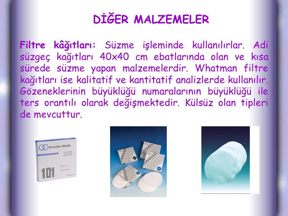 DİĞER MALZEMELER Filtre kâğıtları: Süzme işleminde kullanılırlar. Adi süzgeç kağıtları 40x40 cm ebatlarında olan ve kısa sürede süzme yapan malzemeler