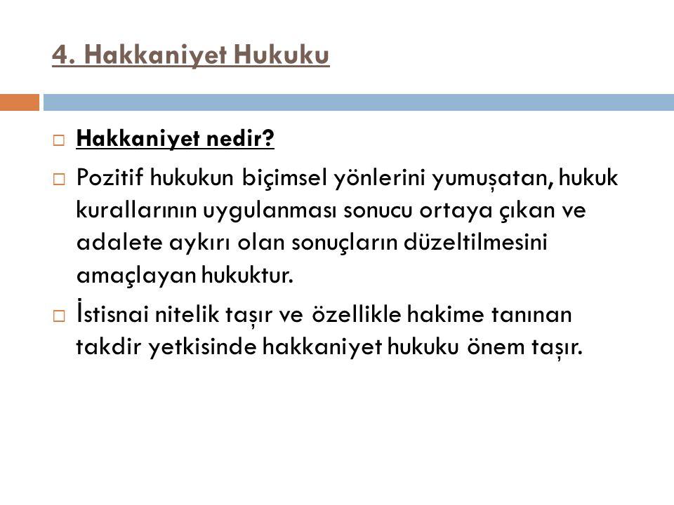 4. Hakkaniyet Hukuku  Hakkaniyet nedir.