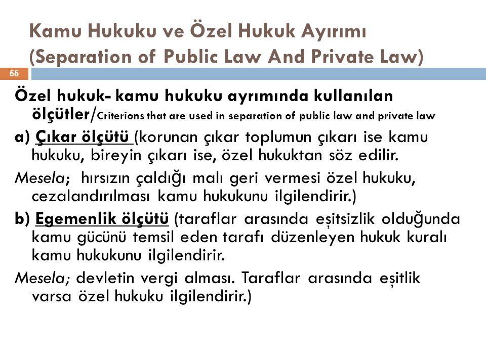 Kamu Hukuku ve Özel Hukuk Ayırımı (Separation of Public Law And Private Law) Özel hukuk- kamu hukuku ayrımında kullanılan ölçütler/ Criterions that ar