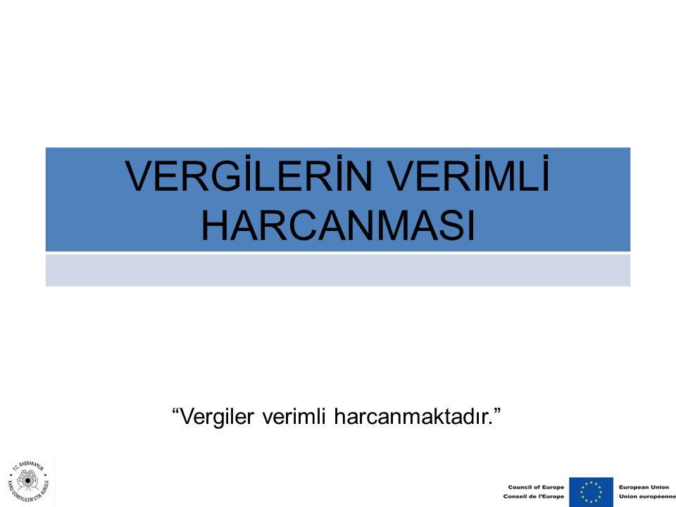 """VERGİLERİN VERİMLİ HARCANMASI """"Vergiler verimli harcanmaktadır."""""""