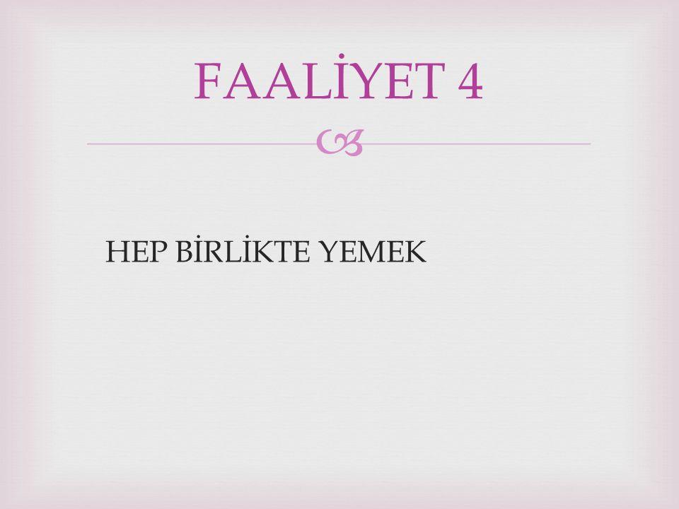  HEP BİRLİKTE YEMEK FAALİYET 4