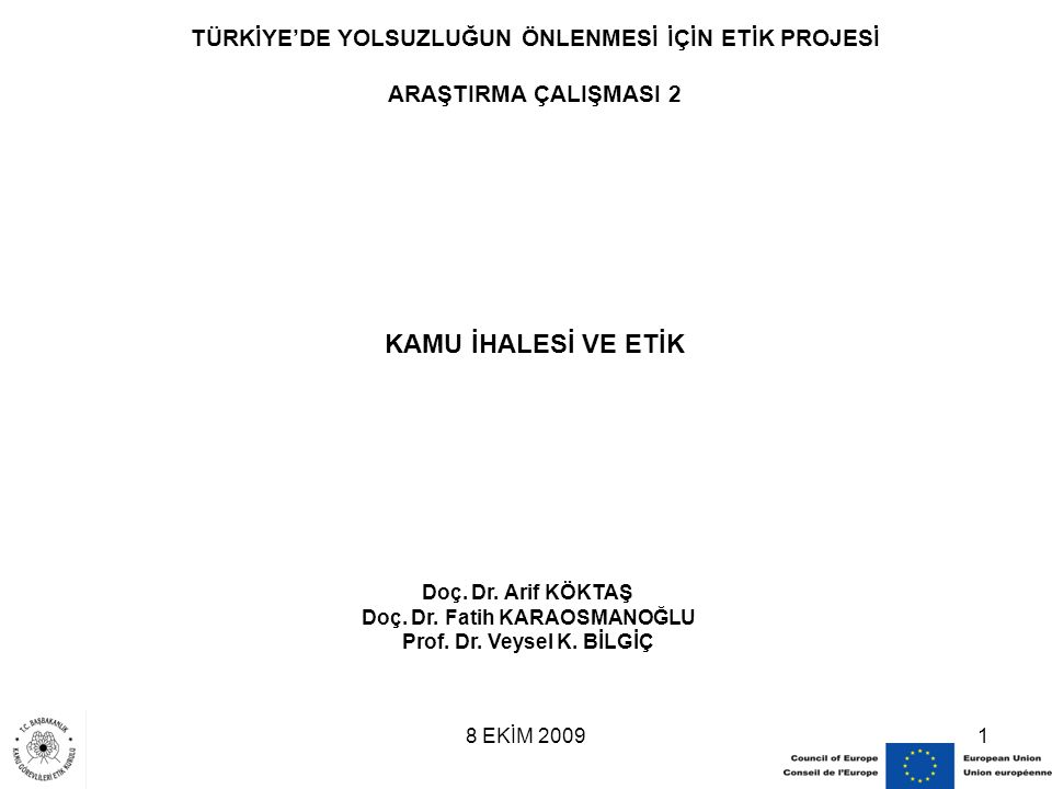 8 EKİM 20091 KAMU İHALESİ VE ETİK Doç.Dr. Arif KÖKTAŞ Doç.
