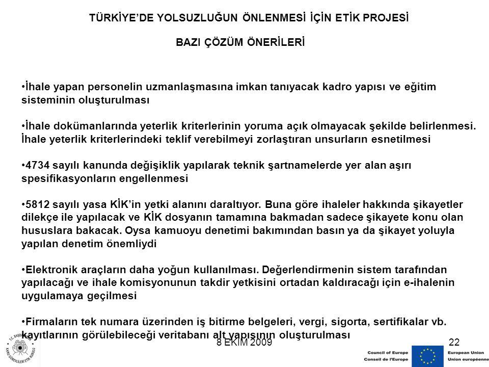 8 EKİM 200922 TÜRKİYE'DE YOLSUZLUĞUN ÖNLENMESİ İÇİN ETİK PROJESİ İhale yapan personelin uzmanlaşmasına imkan tanıyacak kadro yapısı ve eğitim sistemin