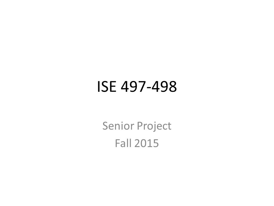 ISE 497-498 Senior Project Fall 2015