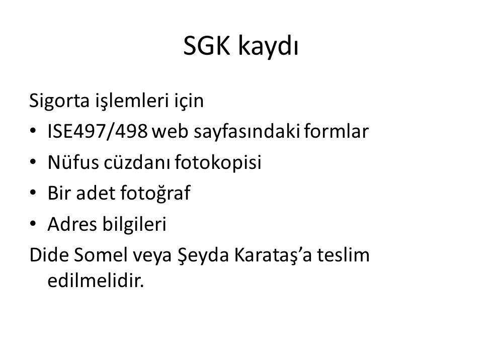 SGK kaydı Sigorta işlemleri için ISE497/498 web sayfasındaki formlar Nüfus cüzdanı fotokopisi Bir adet fotoğraf Adres bilgileri Dide Somel veya Şeyda