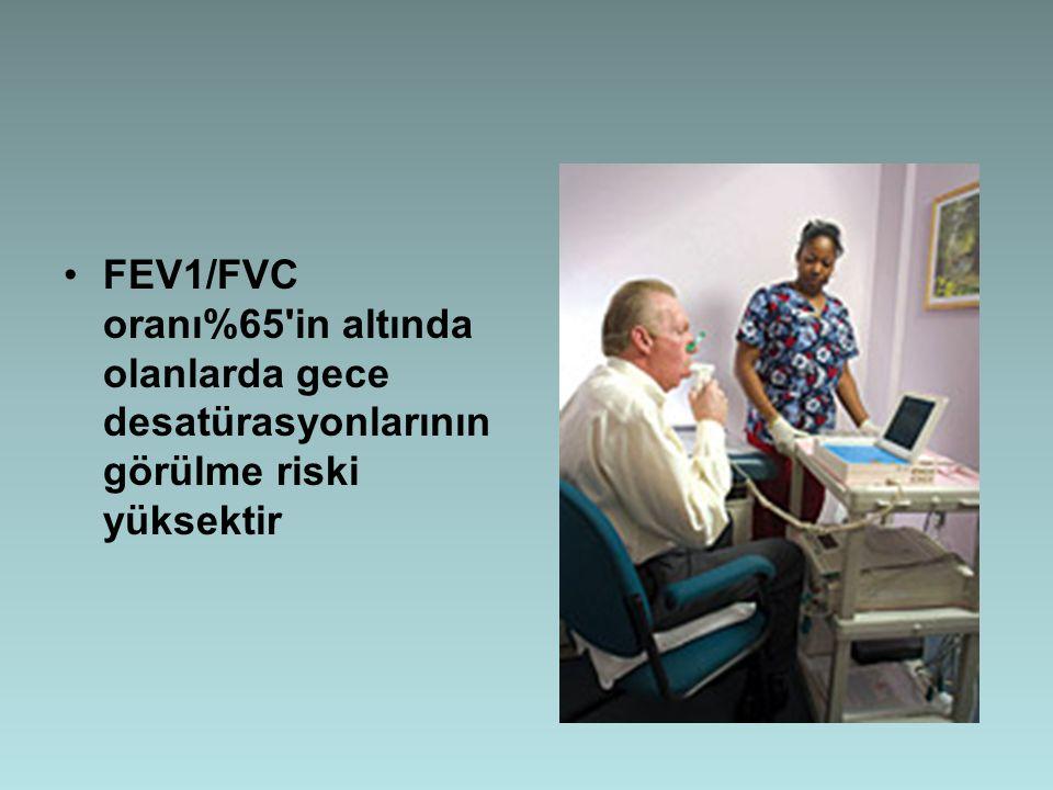 FEV1/FVC oranı%65'in altında olanlarda gece desatürasyonlarının görülme riski yüksektir