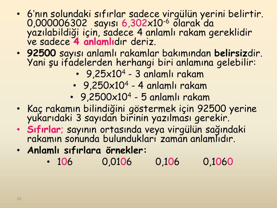 6'nın solundaki sıfırlar sadece virgülün yerini belirtir.