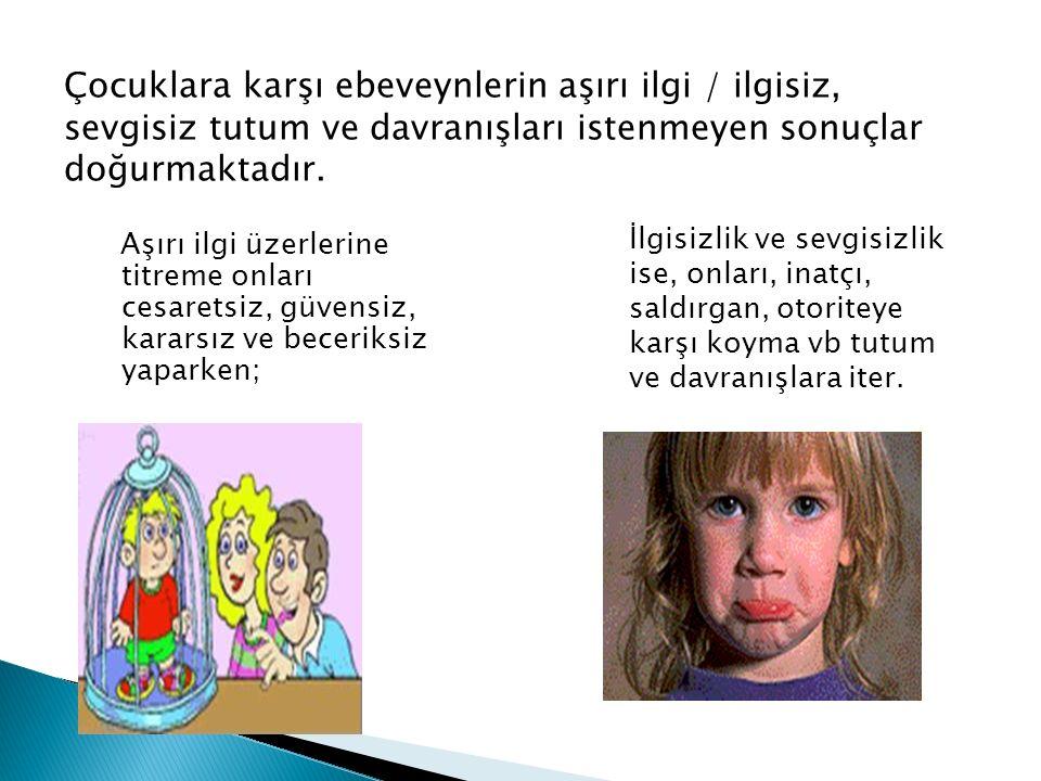  Çocuk ve gençlerin en çok etkilendikleri şey huzursuz aile ortamlarıdır.