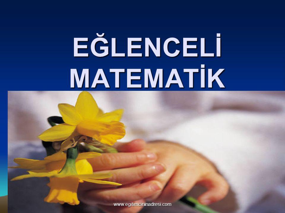EĞLENCELİ MATEMATİK www.egitimcininadresi.com