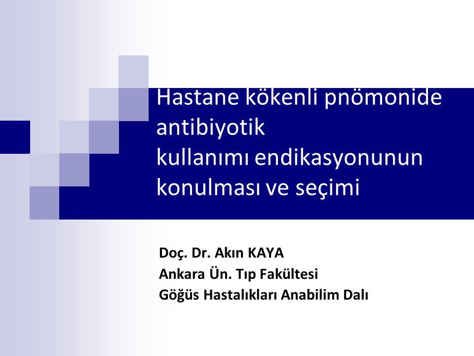 Hastane kökenli pnömonide antibiyotik kullanımı endikasyonunun konulması ve seçimi Doç.