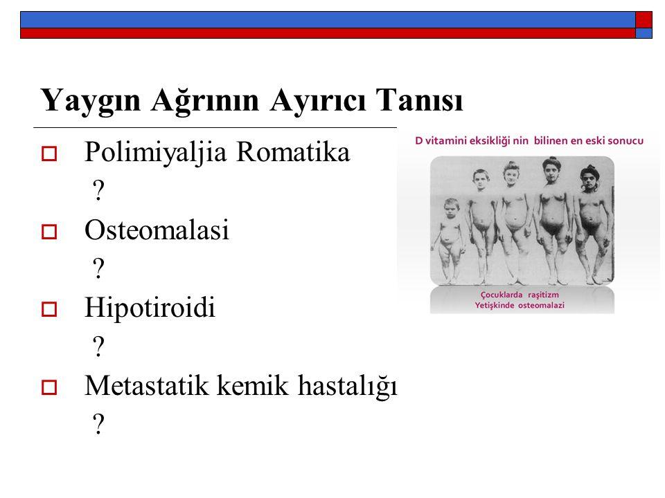 Yaygın Ağrının Ayırıcı Tanısı  Polimiyaljia Romatika .