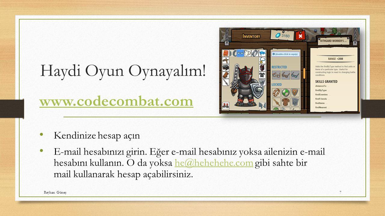 Haydi Oyun Oynayalım.www.codecombat.com Kendinize hesap açın E-mail hesabınızı girin.