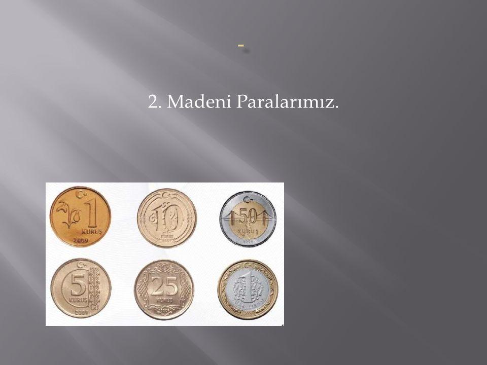 2. Madeni Paralarımız.