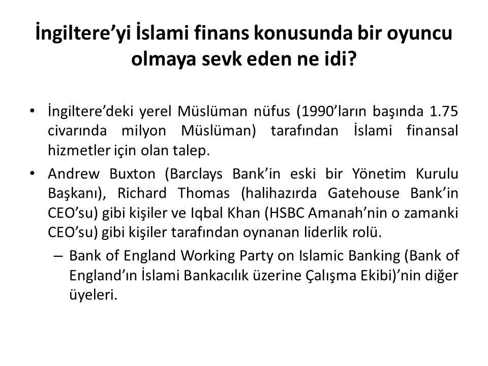İngiltere'yi İslami finans konusunda bir oyuncu olmaya sevk eden ne idi? İngiltere'deki yerel Müslüman nüfus (1990'ların başında 1.75 civarında milyon