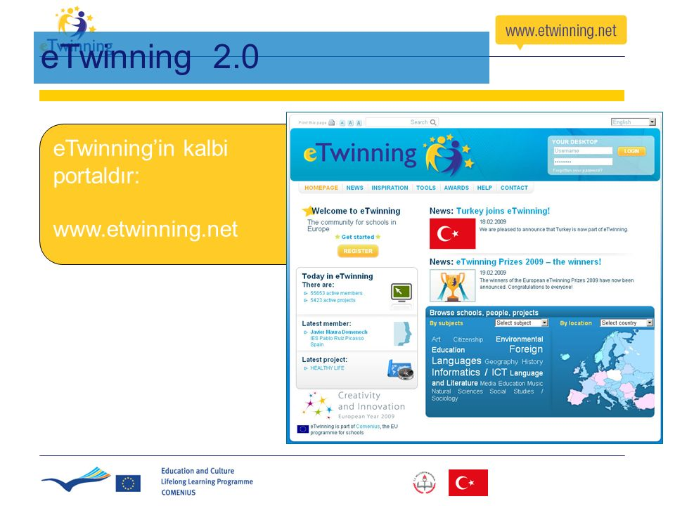 eTwinning 2.0 eTwinning'in kalbi portaldır: www.etwinning.net