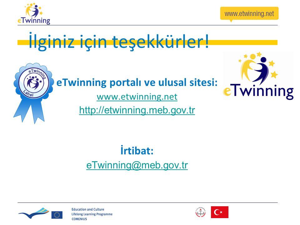 İlginiz için teşekkürler! eTwinning portalı ve ulusal sitesi: www.etwinning.net http://etwinning.meb.gov.tr İrtibat: eTwinning@meb.gov.tr