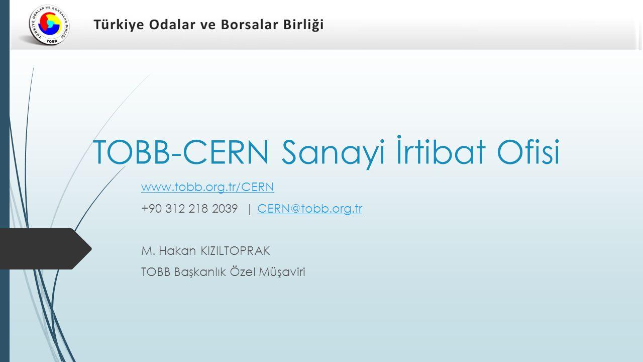 www.tobb.org.tr/CERN +90 312 218 2039 | CERN@tobb.org.trCERN@tobb.org.tr M. Hakan KIZILTOPRAK TOBB Başkanlık Özel Müşaviri