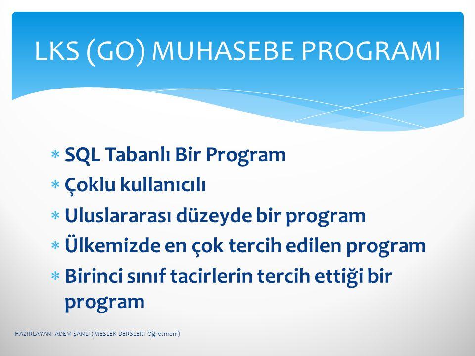  SQL Tabanlı Bir Program  Çoklu kullanıcılı  Uluslararası düzeyde bir program  Ülkemizde en çok tercih edilen program  Birinci sınıf tacirlerin t