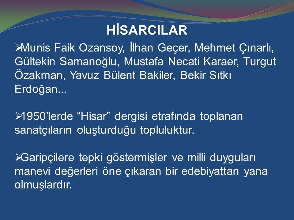 HİSARCILAR  Munis Faik Ozansoy, İlhan Geçer, Mehmet Çınarlı, Gültekin Samanoğlu, Mustafa Necati Karaer, Turgut Özakman, Yavuz Bülent Bakiler, Bekir S