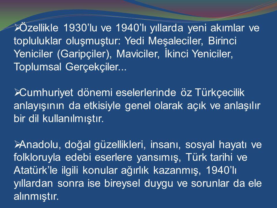 ÖMER BEDRETTİN UŞAKLI (1904-1946)  Hece ölçüsüyle şiirler yazmıştır.