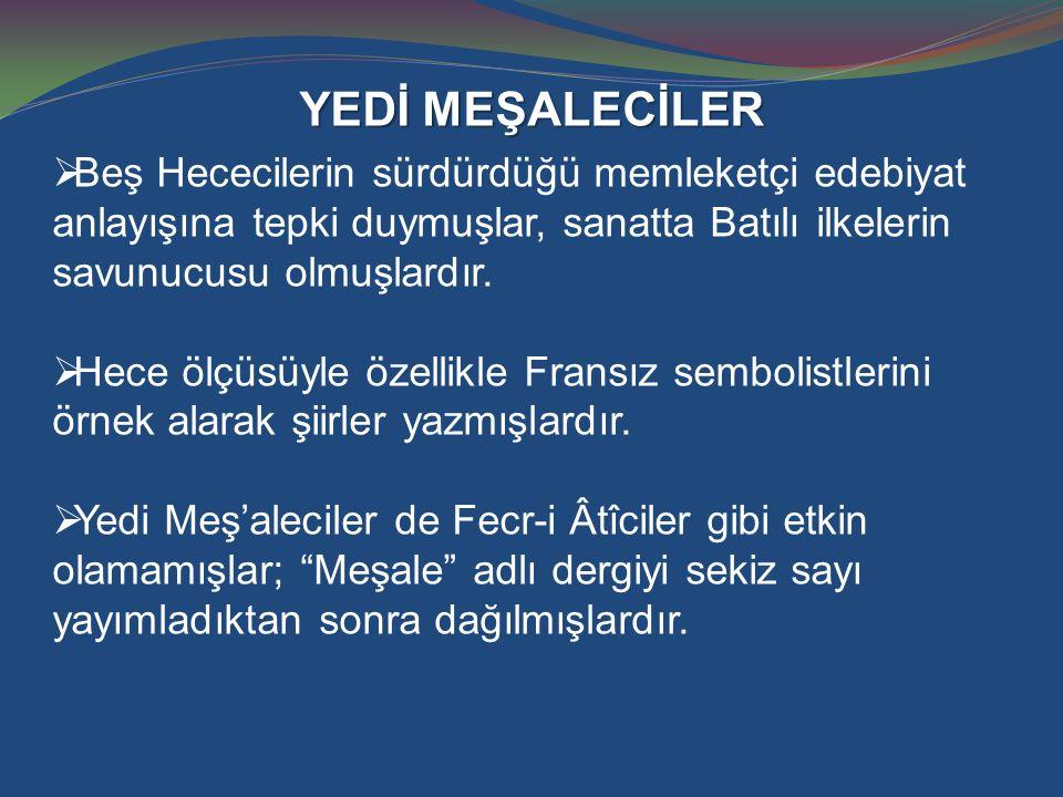BİRİNCİ YENİ (GARİPÇİLER)  Orhan Veli Kanık, Melih Cevdet Anday, Oktay Rıfat Horozcu.