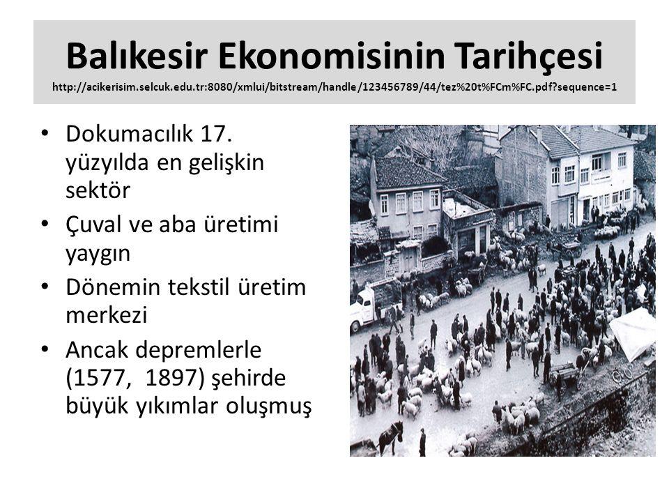 Balıkesir Ekonomisinin Tarihçesi http://acikerisim.selcuk.edu.tr:8080/xmlui/bitstream/handle/123456789/44/tez%20t%FCm%FC.pdf?sequence=1 Dokumacılık 17