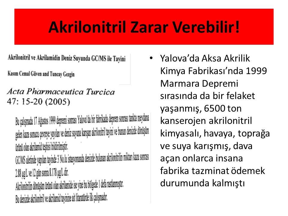 Akrilonitril Zarar Verebilir! Yalova'da Aksa Akrilik Kimya Fabrikası'nda 1999 Marmara Depremi sırasında da bir felaket yaşanmış, 6500 ton kanserojen a