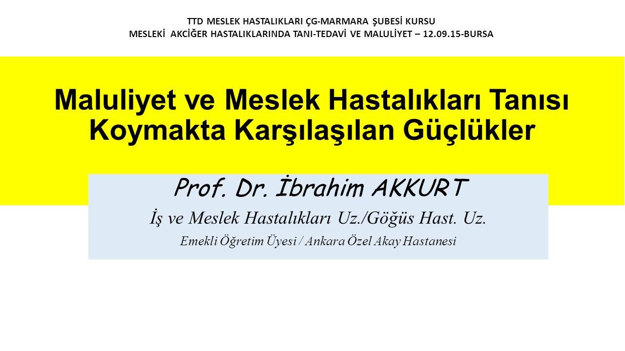 Maluliyet ve Meslek Hastalıkları Tanısı Koymakta Karşılaşılan Güçlükler Prof.
