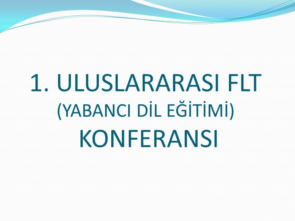 1. ULUSLARARASI FLT (YABANCI DİL EĞİTİMİ) KONFERANSI