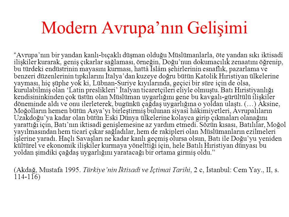 """Modern Avrupa'nın Gelişimi """"Avrupa'nın bir yandan kanlı-bıçaklı düşman olduğu Müslümanlarla, öte yandan sıkı iktisadî ilişkiler kurarak, geniş çıkarla"""