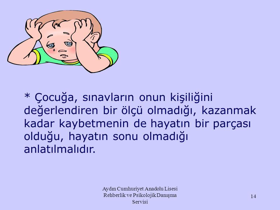 Aydın Cumhuriyet Anadolu Lisesi Rehberlik ve Psikolojik Danışma Servisi Çocuğunuzu hiçbir zaman başka çocuklarla kıyaslamayın.