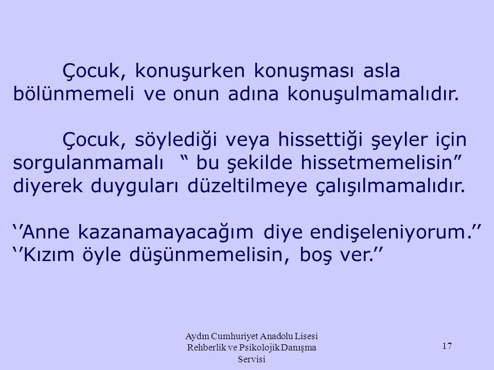 Aydın Cumhuriyet Anadolu Lisesi Rehberlik ve Psikolojik Danışma Servisi İyinin düşmanı mükemmeldir.Sizin beklentileriniz; çocuğunuzun mükemmel olması