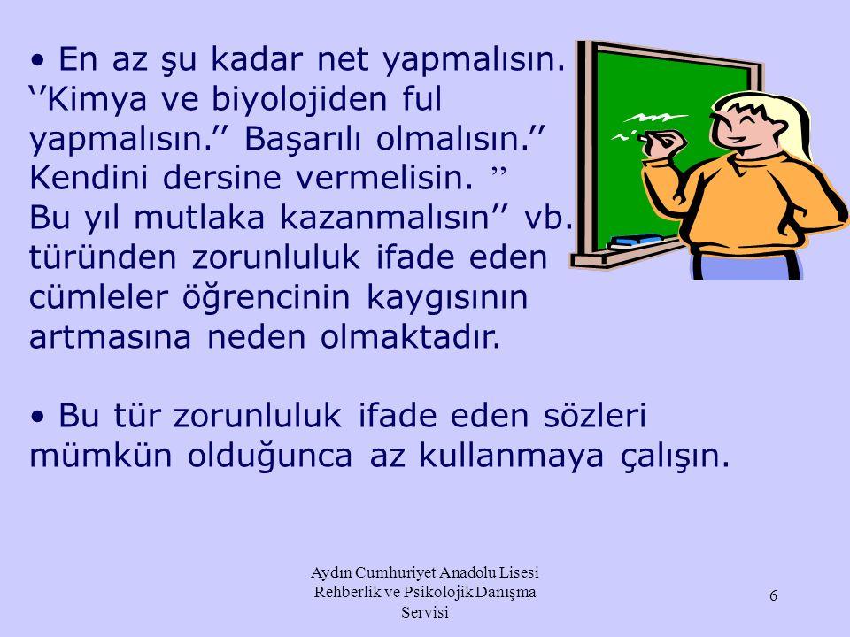 Aydın Cumhuriyet Anadolu Lisesi Rehberlik ve Psikolojik Danışma Servisi 5 Beden dili ve ses tonu ile verdiğiniz mesajlara dikkat edin. Sözlerini, bede