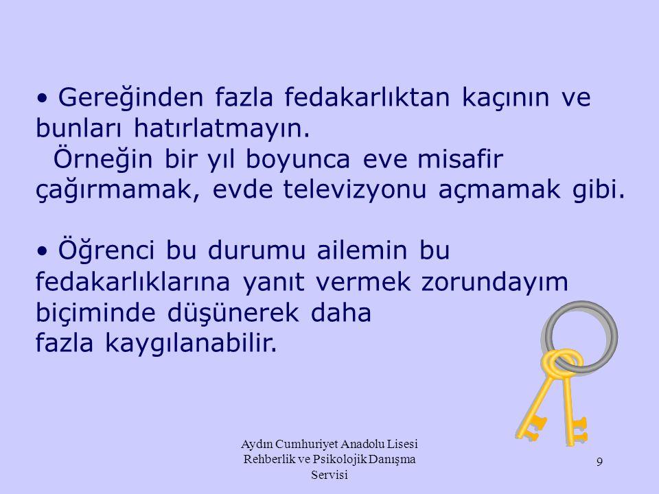 Aydın Cumhuriyet Anadolu Lisesi Rehberlik ve Psikolojik Danışma Servisi Negatif motivasyondan uzak durun. Bazı anne babalar çocuklarının motivasyonunu