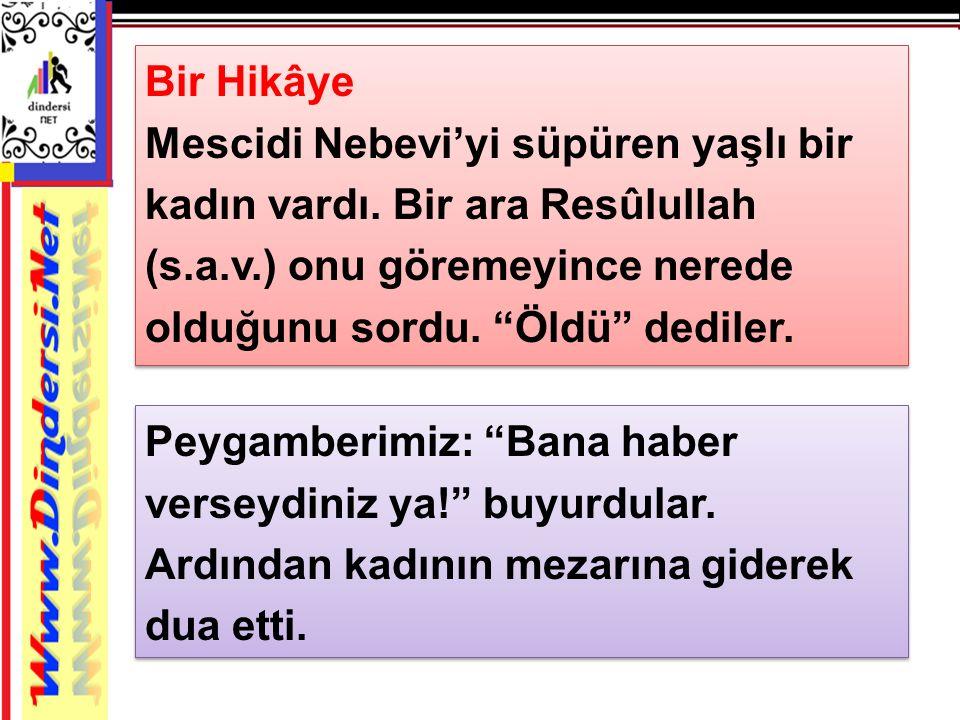 Bir Hikâye Mescidi Nebevi'yi süpüren yaşlı bir kadın vardı.