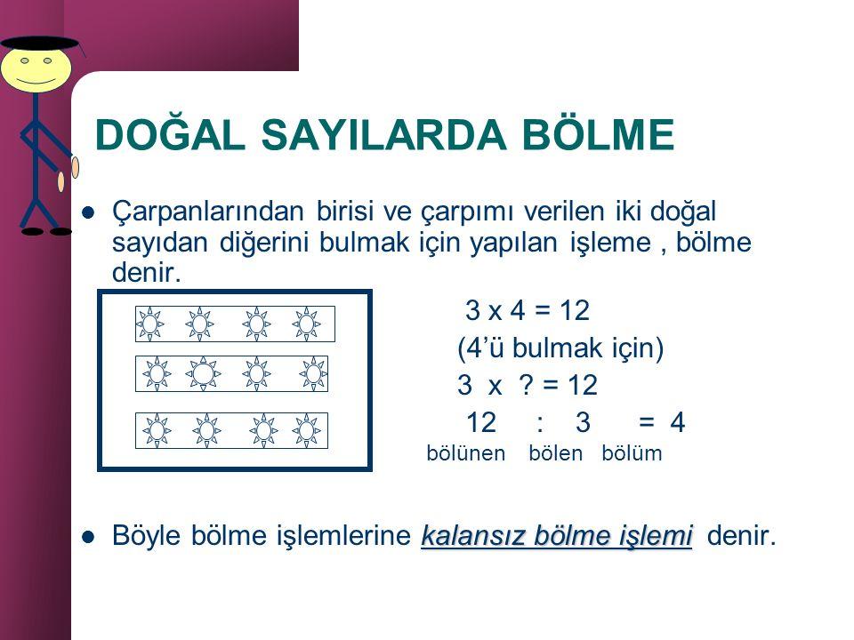 Çarpmanın özelliklerine devam: Çarpmanın toplama üzerinde dağılma özl: 4 +2 4+ 2 3 x ( 4 + 2 ) 4 + 2 3 x 4 = 12 3 x 2 =6 (3x4) + (3x2) = 12 + 6 = 18 D