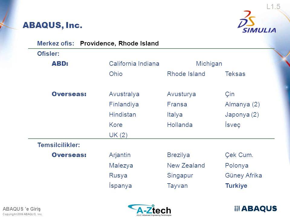 Copyright 2006 ABAQUS, Inc.ABAQUS e Giriş L1.5 ABAQUS, Inc.