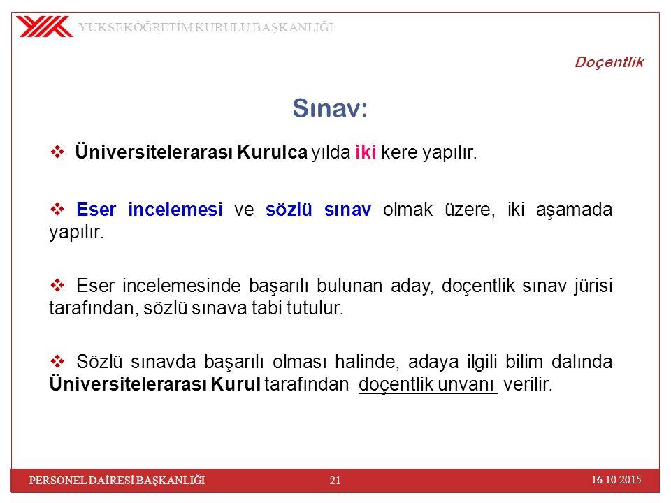 Doçentlik Sınav:  Üniversitelerarası Kurulca yılda iki kere yapılır.