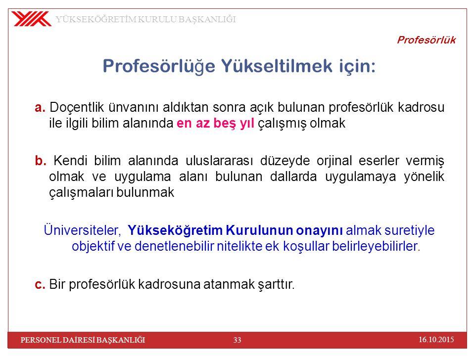 Profesörlü ğ e Yükseltilmek için: a.