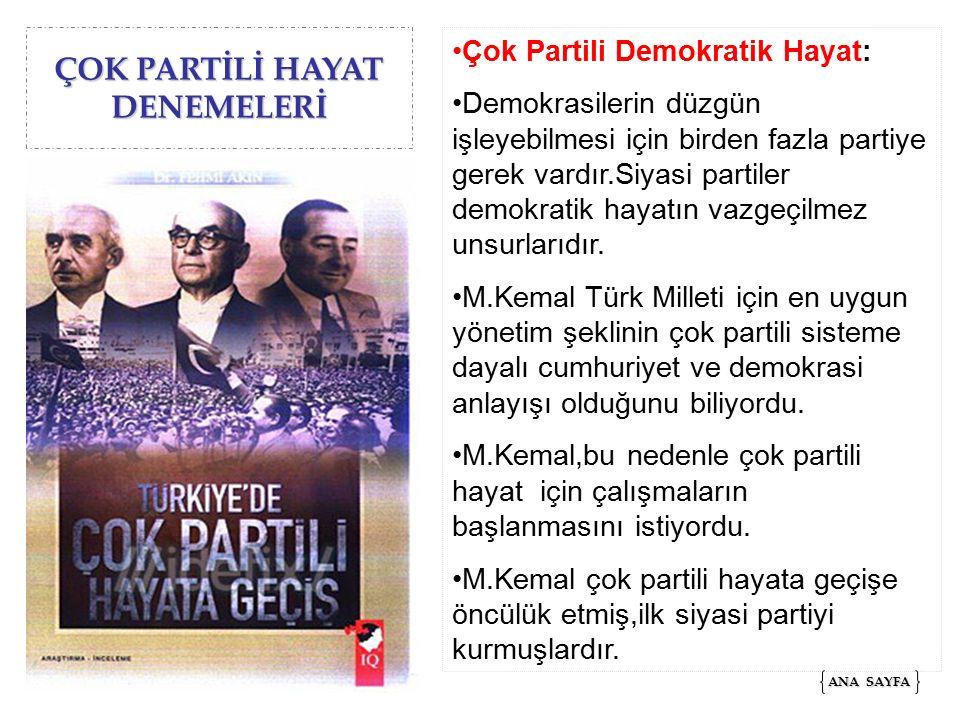 ÇOK PARTİLİ HAYAT DENEMELERİ CUMHURİYET HALK FIRKASI Sivas Kongresi'nde,Anadolu'da faaliyet gösteren tüm Yararlı-Ulusal- Milli Cemiyetler Anadolu ve Rümeli Müdafa-i Hukuk Cemiyeti adı altında birleştirilmişti.