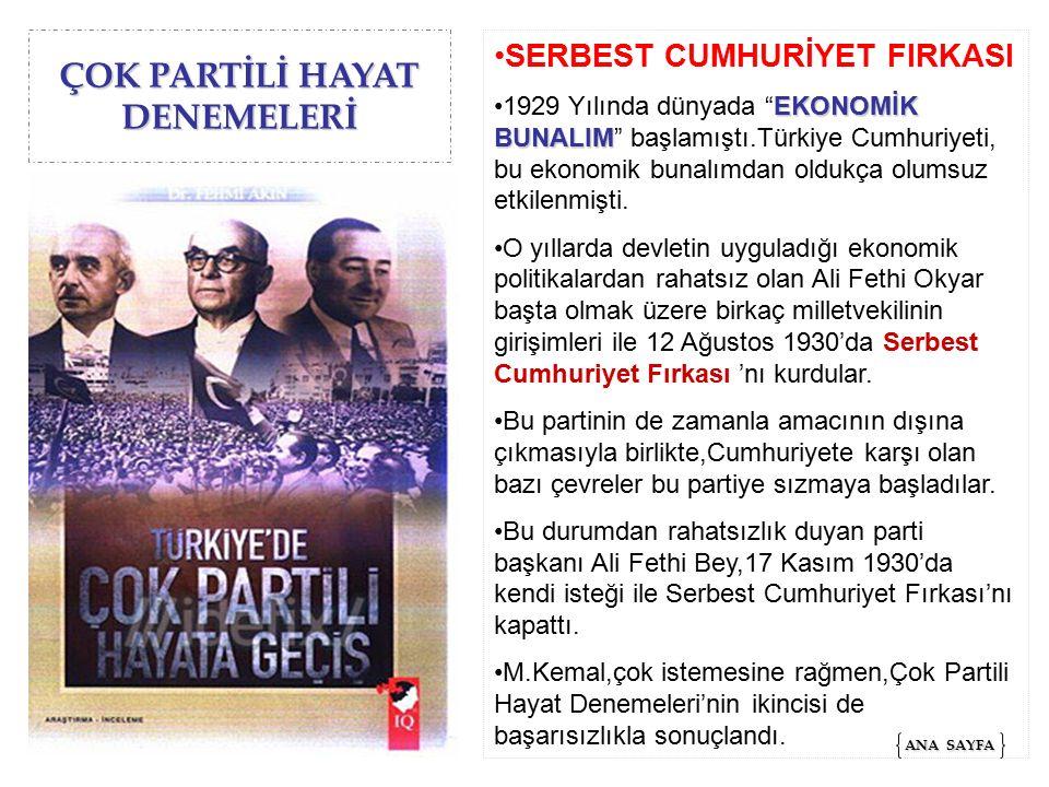 """ÇOK PARTİLİ HAYAT DENEMELERİ SERBEST CUMHURİYET FIRKASI EKONOMİK BUNALIM1929 Yılında dünyada """"EKONOMİK BUNALIM"""" başlamıştı.Türkiye Cumhuriyeti, bu eko"""