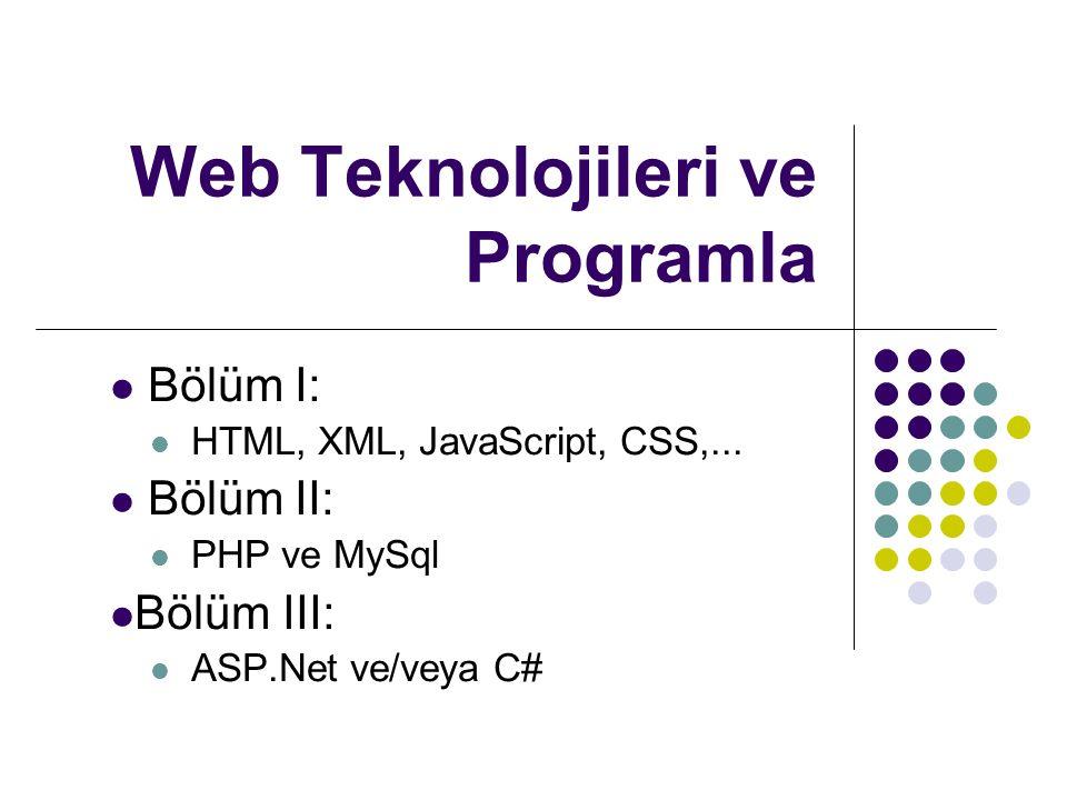 Web Teknolojileri ve Programla Bölüm I: HTML, XML, JavaScript, CSS,...