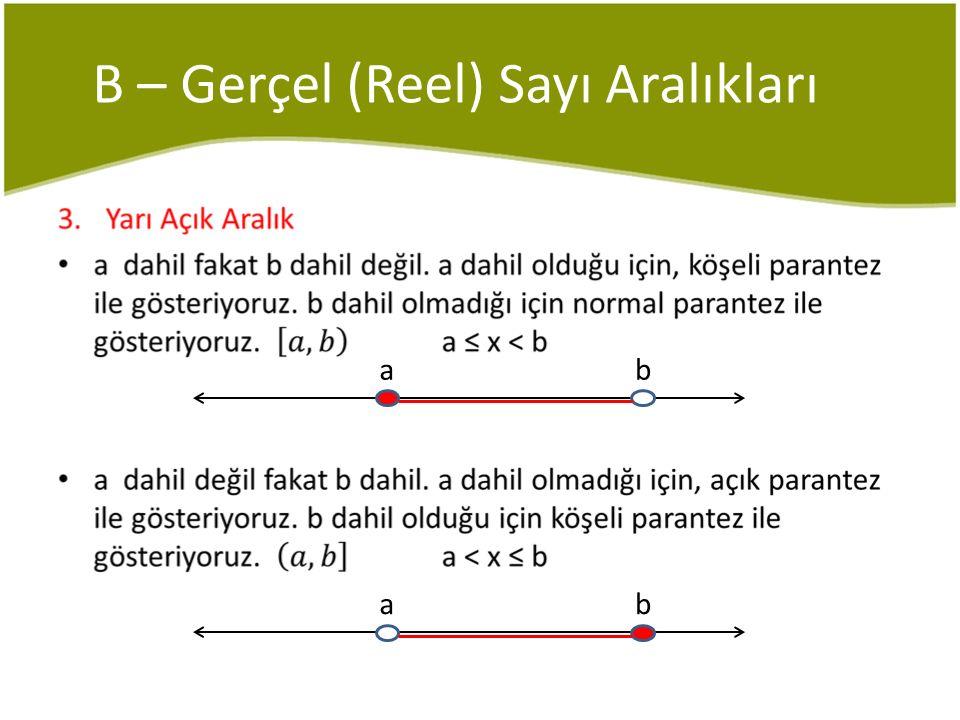 C – Eşitsizliğin Özellikleri Örnek 3x – 18 < - x + 14 olduğuna göre x'in alabileceği doğal sayı değerleri kaç tanedir.