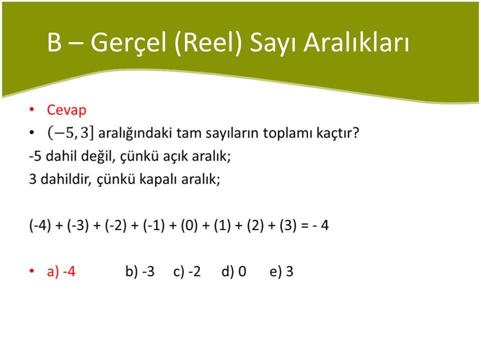 C – Eşitsizliğin Özellikleri Örnek 4 < x – 4 ≤ 7 olduğuna göre x'in alabileceği doğal sayı değerleri toplamı kaçtır.