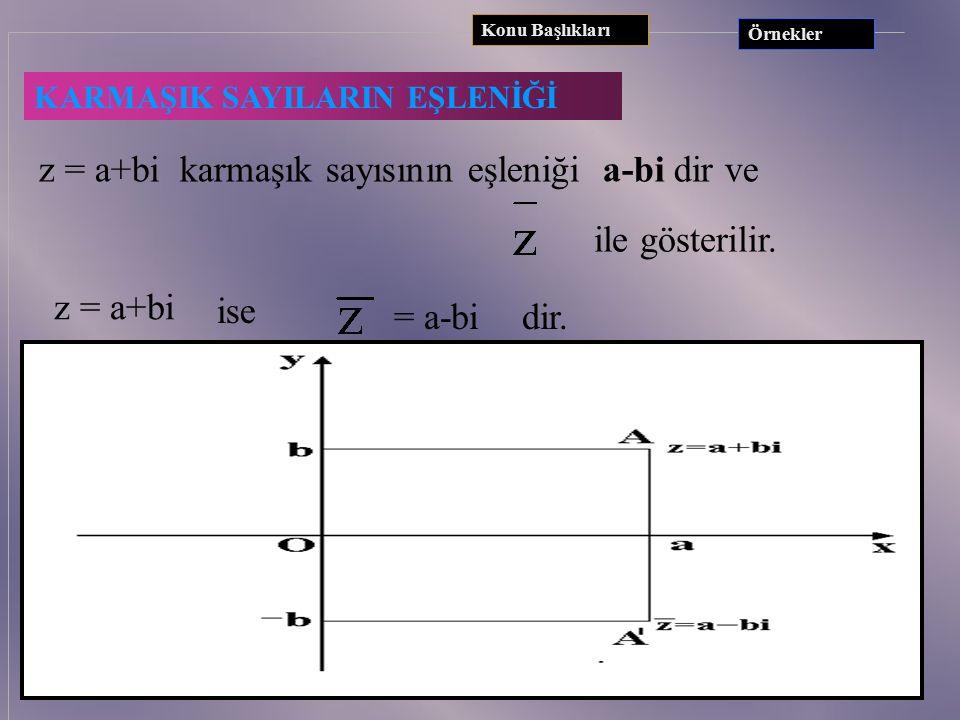 1) i 21 = ? 2) i543 = ? 3) P(x) = 4x41 - 3x38 + 7x55 - 5x24 ise P(i) = ? 4) P(x) = x3 + x - 1 olduğuna göre P(  -4) = ? ÖRNEKLER Konu Başlıkları