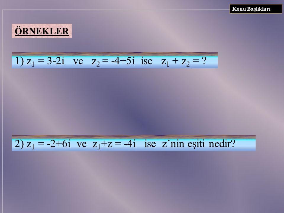 KARMAŞIK SAYILARIN İŞLEMLER Konu Başlıkları Örnekler BÖLME İki karmaşık sayının bölümünde pay ile payda paydanın eşleniği ile çarpılır. z 1 = a+bi ve