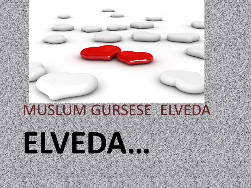 ELVEDA… MÜSLÜM GÜRSESE ELVEDA