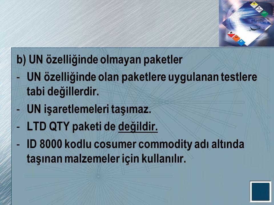 2– Sınırlandırılmış Miktar Y tipi Paketler UN paketlerinin geçmiş olduğu testler uygulanmaz.