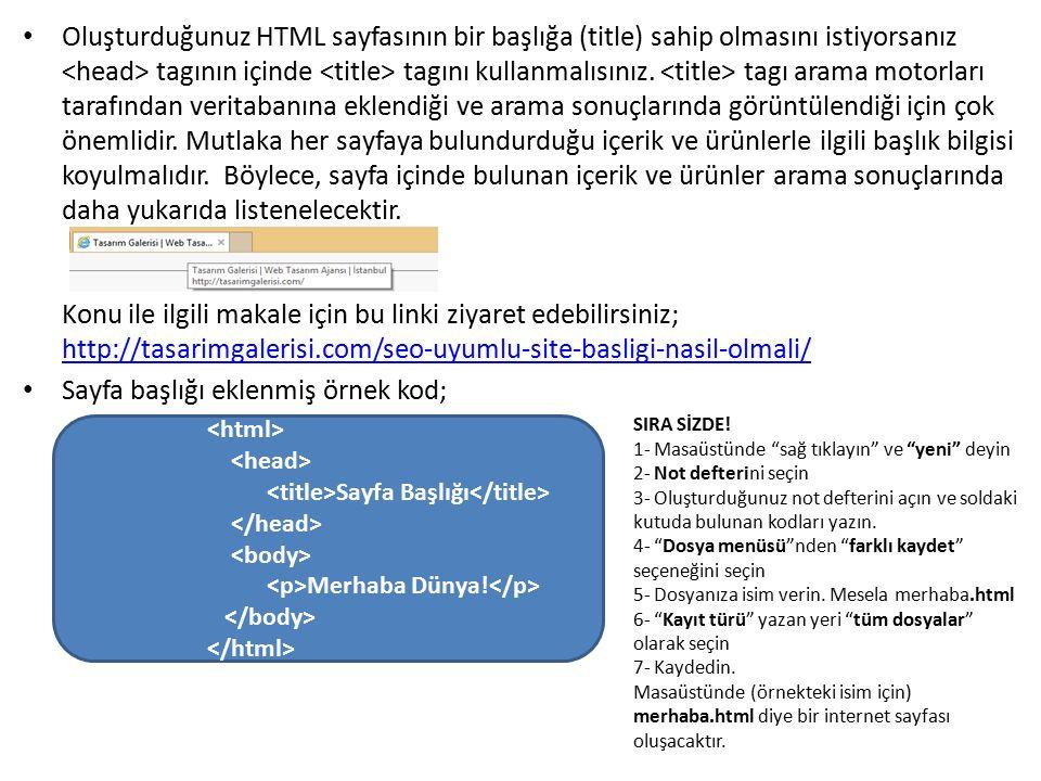 Temel HTML Komutları KOMUTAÇIKLAMA Sayfanın HTML5 ile tasarlandığını belirtir.